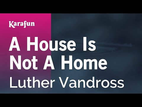 A House Is Not A Home - Luther Vandross | Karaoke Version | KaraFun