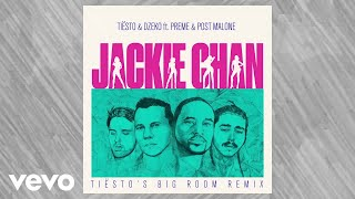 Tiësto, Dzeko   Jackie Chan Ft. Preme, Post Malone (Tiësto Big Room Mix  Audio)