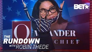 O-mmander in Chief: Oprah's Presidency 2018-2018 | The Rundown With Robin Thede