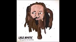 Likle Mystic  - No Guns No Bombs (2016 By Ziggy Blacks Productions)
