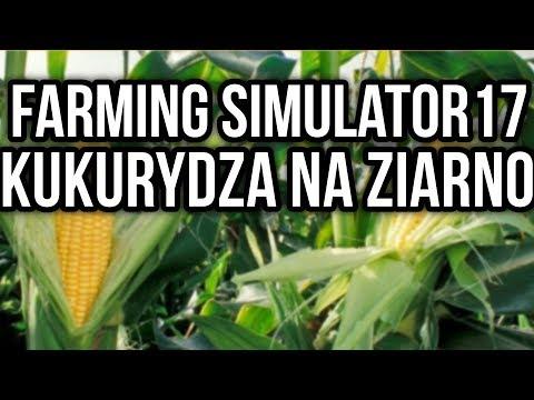 ★☆ Farming Simulator 2017 - Kukurydza Na Ziarno ★☆
