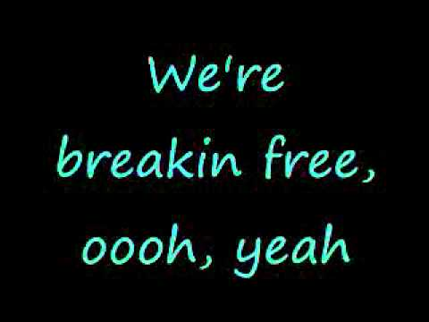 Breaking Free - High School Musical - Lyrics
