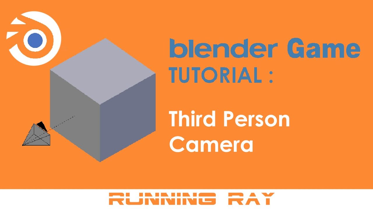 Blender Game Tutorial - Third Person Camera ( No Python )