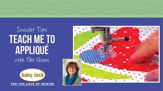 Insider Tips Teach Me To Appliqué With Pat Sloan