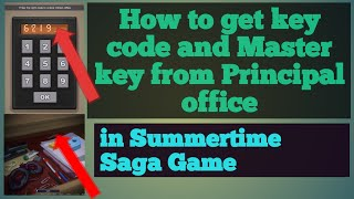 how to get key code and master key in summertime saga game || how to find code in principal office