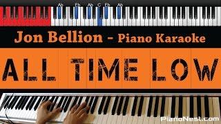 Jon Bellion  All Time Low  HIGHER Key Piano Karaoke / Sing Along