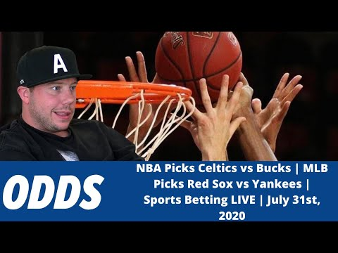 NBA Picks Celtics vs Bucks | MLB Picks Red Sox vs Yankees | Sports Betting LIVE | July 31st, 2020