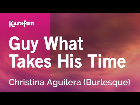 Guy What Takes His Time - Christina Aguilera (Burlesque)   Karaoke Version   KaraFun
