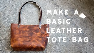 Making A Basic LEATHER TOTE BAG - Build Along Tutorial