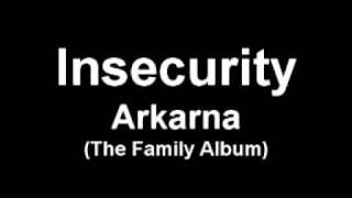 Arkarna - Insecurity