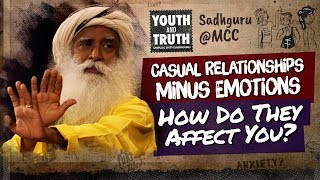 Casual Relationships Minus Emotions  How Do They Affect You? #UnplugWithSadhguru
