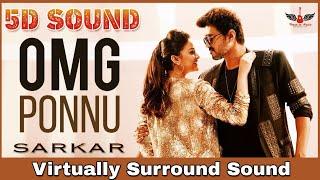 OMG Ponnu | 5D Audio Song | Sarkar | Thalapathy Vijay, Keerthy Suresh | AR Rahman