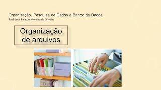 Organização de Arquivos: Introdução