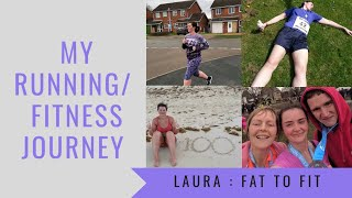 My Running/Fitness Journey | From C25K To Half Marathons To Running Everyday | Laura : Fat To Fit