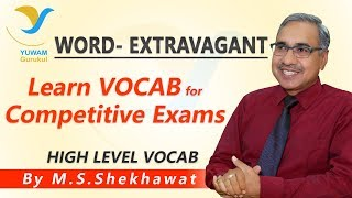 Vocab for Competitive Exams | EXTRAVAGANT | Yuwam | High Level Vocab | English | Man Singh Shekhawat