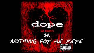 Dope - Nothing For Me Here ( No Regrets ) + Lyrics