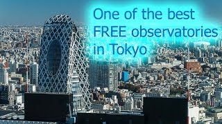 preview picture of video 'Tokyo Metropolitan Government Building - a great free observatory in Tokyo'
