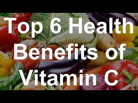 Video Top 6 Health Benefits of Vitamin C