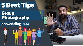 Grouping Photography Tips II How To Shoot Group Photos 5 Best Tips For Wedding Photographer
