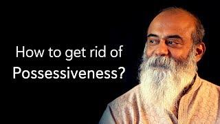 How to get rid of Possessiveness | பிறர்மீதுள்ள பற்றை நிக்குவது எப்படி?