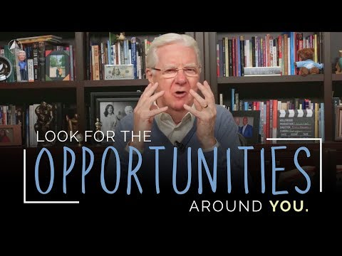Do You Look for the Opportunities Around You?   Bob Proctor