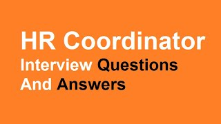 HR Coordinator Interview Questions And Answers