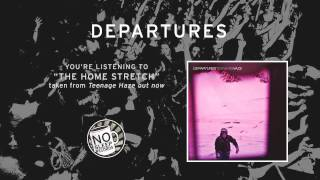 """""""The Home Stretch"""" by Departures taken from Teenage Haze"""