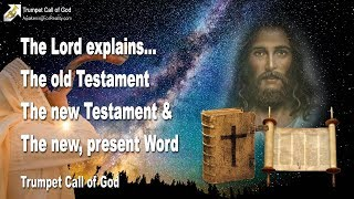 THE NEW, PRESENT WORD & THE BIBLE ... THE OLD & NEW TESTAMENT ❤️ TRUMPET CALL OF GOD