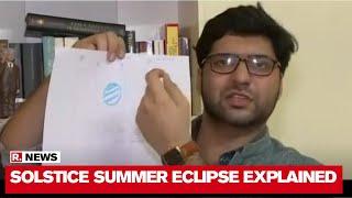 Solar Eclipse 2020: Dr. Pranav Sharma's In-Depth Explanation Of Solstice Summer Eclipse