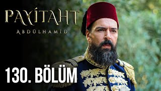 Payitaht Abdulhamid episode 130 with English subtitles Full HD