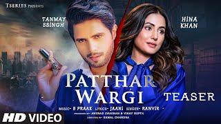Song Teaser: Patthar Wargi   B Praak   Jaani   Hina Khan, Tanmay Ssingh   Ranvir   Out On 14 May