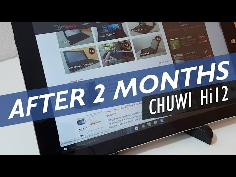 Chuwi Hi12 After Two Months Still A Good Tablet?