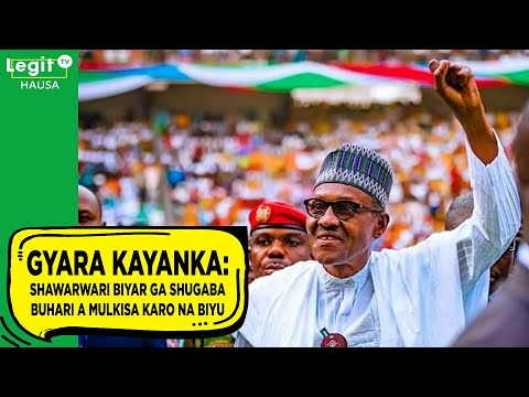 Gyara kayanka: Shawarwari biyar ga shugaba Buhari a mulkinsa karo na biyu | Legit TV Hausa