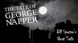 Halloween Ghost Story: The Tale Of George Napper
