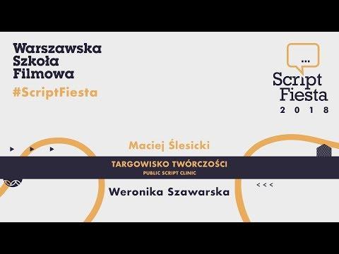 Targowisko twórczości cz. 4 - Weronika Szawarska | Script Fiesta 2018