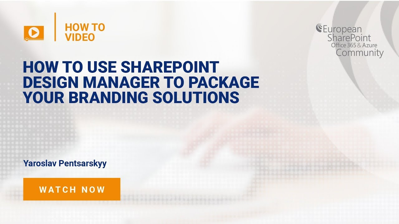 How To Use Sharepoint 2013 Design Manager To Package Your Branding Solutions European Sharepoint Office 365 Azure Conference 2020