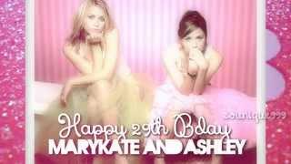 Happy 29th Birthday Mary-Kate & Ashley