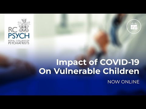 RCPsychiS Webinar #3 - The impact of COVID-19 on vulnerable children