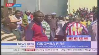 Inferno destroys property worth millions at the open air Gikomba Market