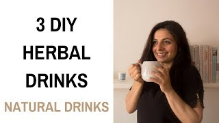 3 DIY Herbal Drinks | Natural Drinks