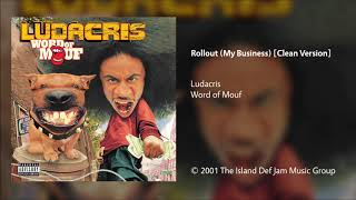 Ludacris - Rollout (My Business) [Clean Version]