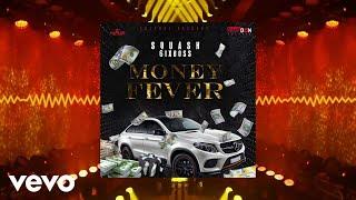 Squash   Money Fever (Official Audio)