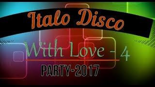 Italo Disco - With Love-4 (Party 2017)
