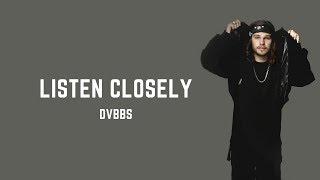 DVBBS - Listen Closely [ Lyrics ] (feat. SAFE)