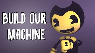 [SFM\BATIM] Build Our Machine - Song by DAGames (April Fools Joke)