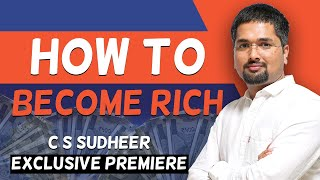 How to Become Rich - Best Ways in the World to Get Rich