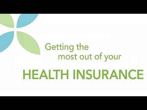 Getting the most out of Health Insurance