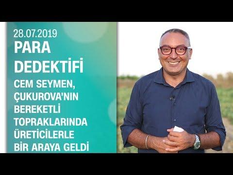 Cem Seymen, Çukurova'da üreticilerle bir araya geldi - Para Dedektifi 28.07.2019 Pazar