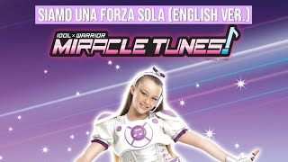 Idol X Warrior Miracle Tunes Italia Siamo Una Forza Sola English Ver.