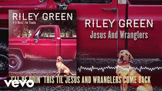 Riley Green Jesus And Wranglers